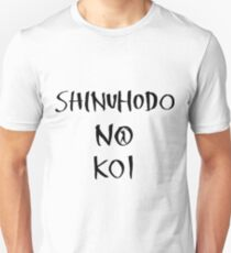 A Love Worth Dying For - Shinuhodo no koi Unisex T-Shirt