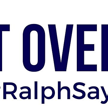 Get Over It - #RalphSays Time to Move On by ralphsaysthings
