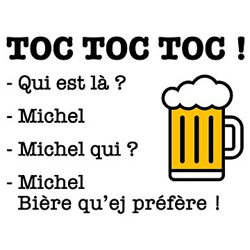 Toc Toc Toc Michel Beer that you prefer! by humour-chti
