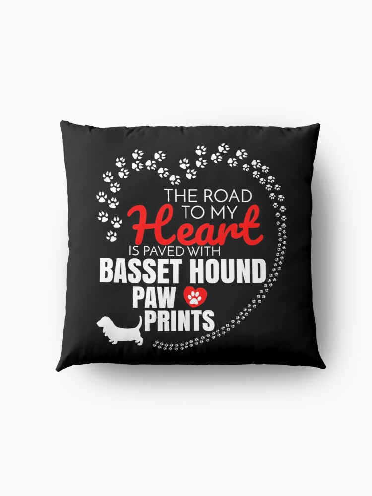 Alternate view of  The Road To My Heart Is Paved With Basset Hound Paw Prints Basset Hound dog T-Shirt Sweater Hoodie Iphone Samsung Phone Case Coffee Mug Tablet Case Gift Floor Pillow