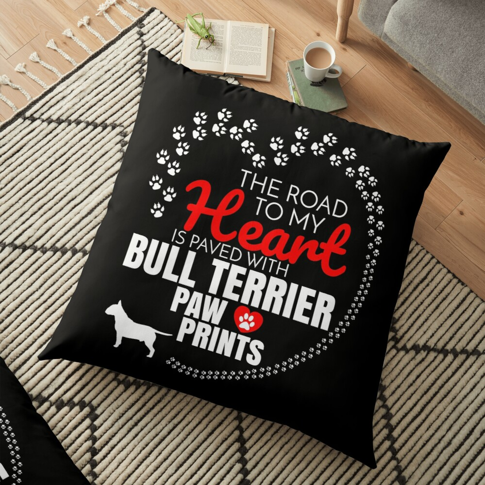The Road To My Heart Is Paved With Bull Terrier Paw Prints Bull Terrier dog T-Shirt Sweater Hoodie Iphone Samsung Phone Case Coffee Mug Tablet Case Gift Floor Pillow