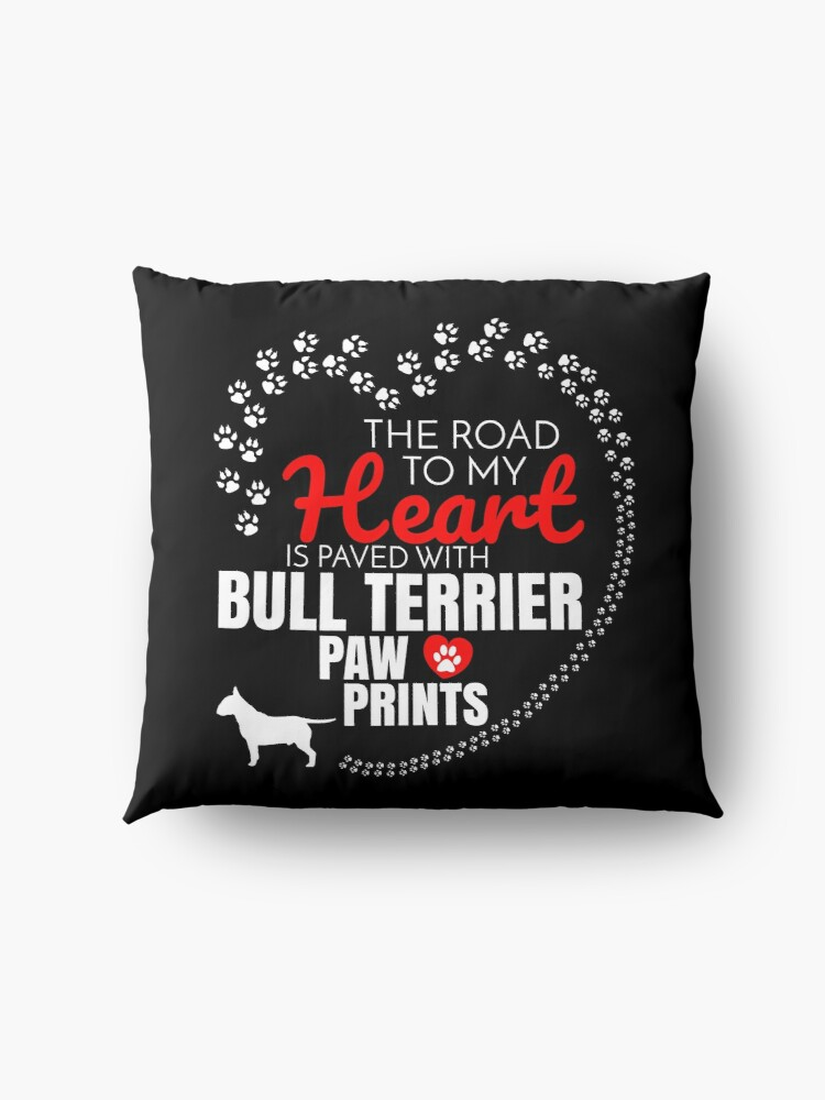 Alternate view of  The Road To My Heart Is Paved With Bull Terrier Paw Prints Bull Terrier dog T-Shirt Sweater Hoodie Iphone Samsung Phone Case Coffee Mug Tablet Case Gift Floor Pillow