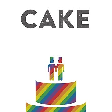 Marriage Equality 2017 - LET THEM EAT CAKE - MALE COUPLE by Antwon
