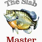 The Slab Master . . . Giant Panfish Angler by pjwuebker