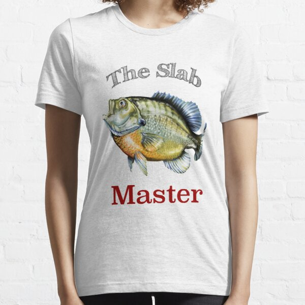 The Slab Master . . . Giant Panfish Angler Essential T-Shirt