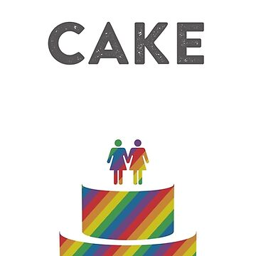 MARRIAGE EQUALITY - LET THEM EAT CAKE - FEMALE COUPLE by Antwon