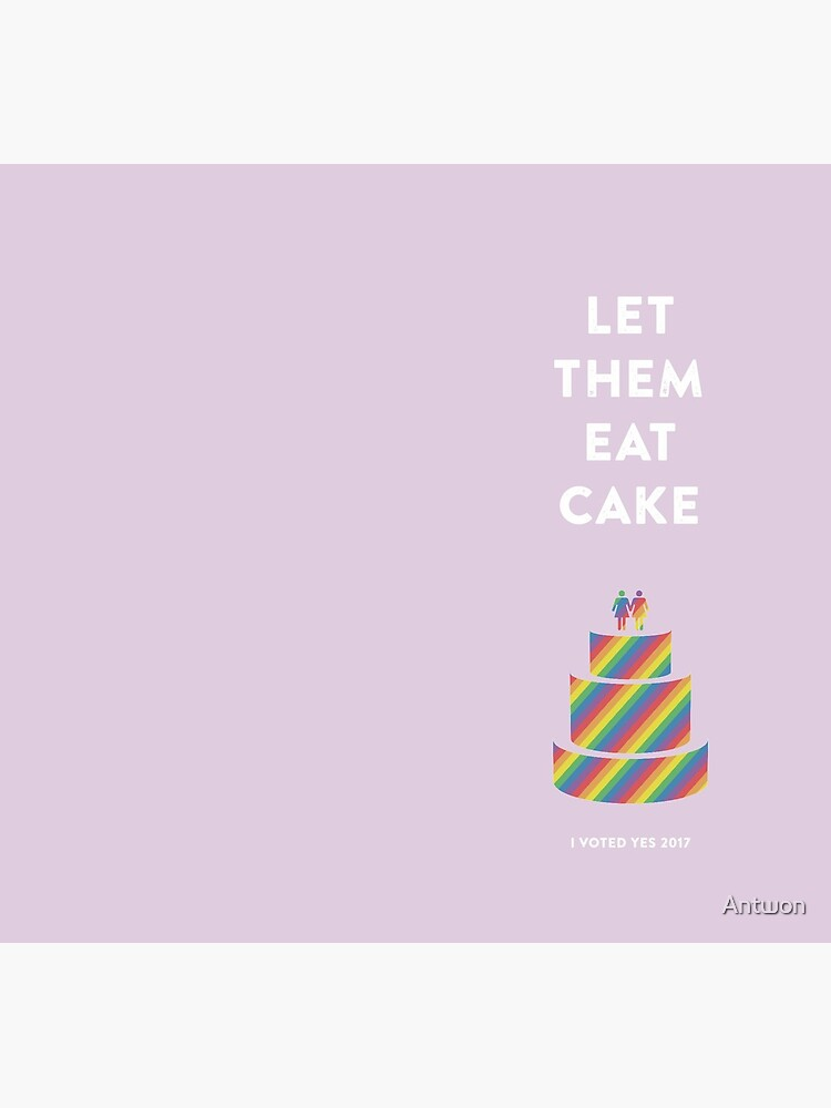MARRIAGE EQUALITY - LET THEM EAT CAKE - WHITE PRINT by Antwon
