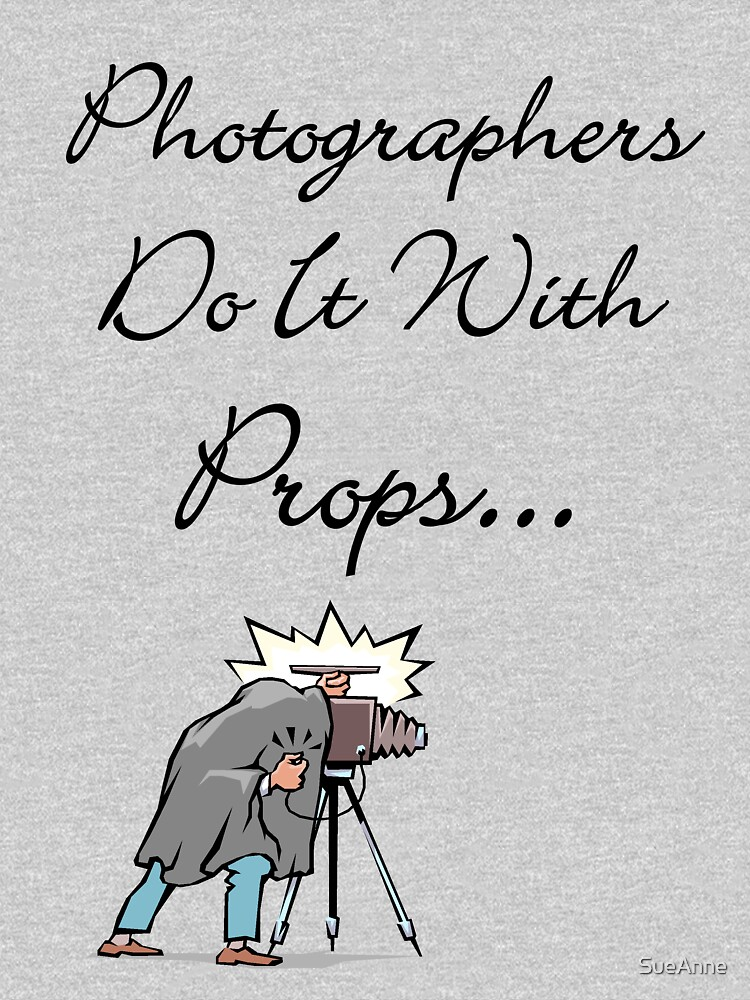 Photographers Do It...... by SueAnne