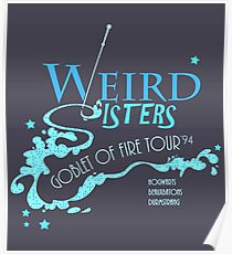 The Weird Sisters Goblet of Fire Tour '94 blue Poster