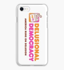 America Runs On Delusional Day by Day iPhone Case/Skin
