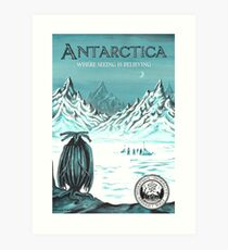 Antarctica - where seeing is believing Art Print