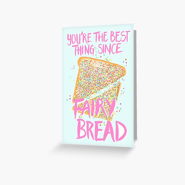 Best Thing Since Fairy Bread - Blue Greeting Card