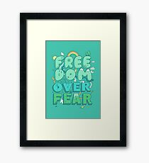 Freedom Over Fear Framed Print