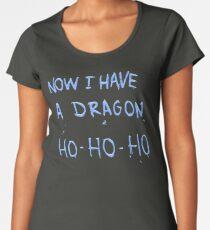 Now I Have A Dragon Ho Ho Ho Women's Premium T-Shirt