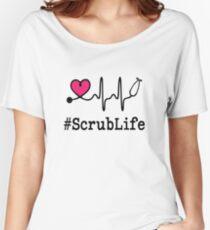 #ScrubLife funny nurse saying womens shirt Women's Relaxed Fit T-Shirt