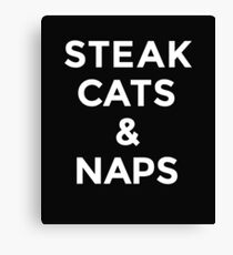 Steak Cats and Naps Print Canvas Print