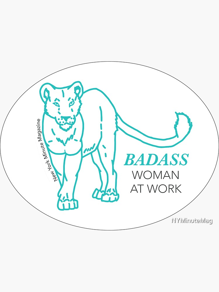 Badass Woman at Work by NYMinuteMag