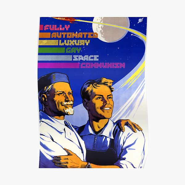 Fully Automated Luxury Gay Space Communism Poster