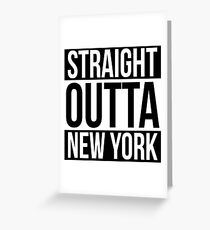 Straight Outta New York Greeting Card