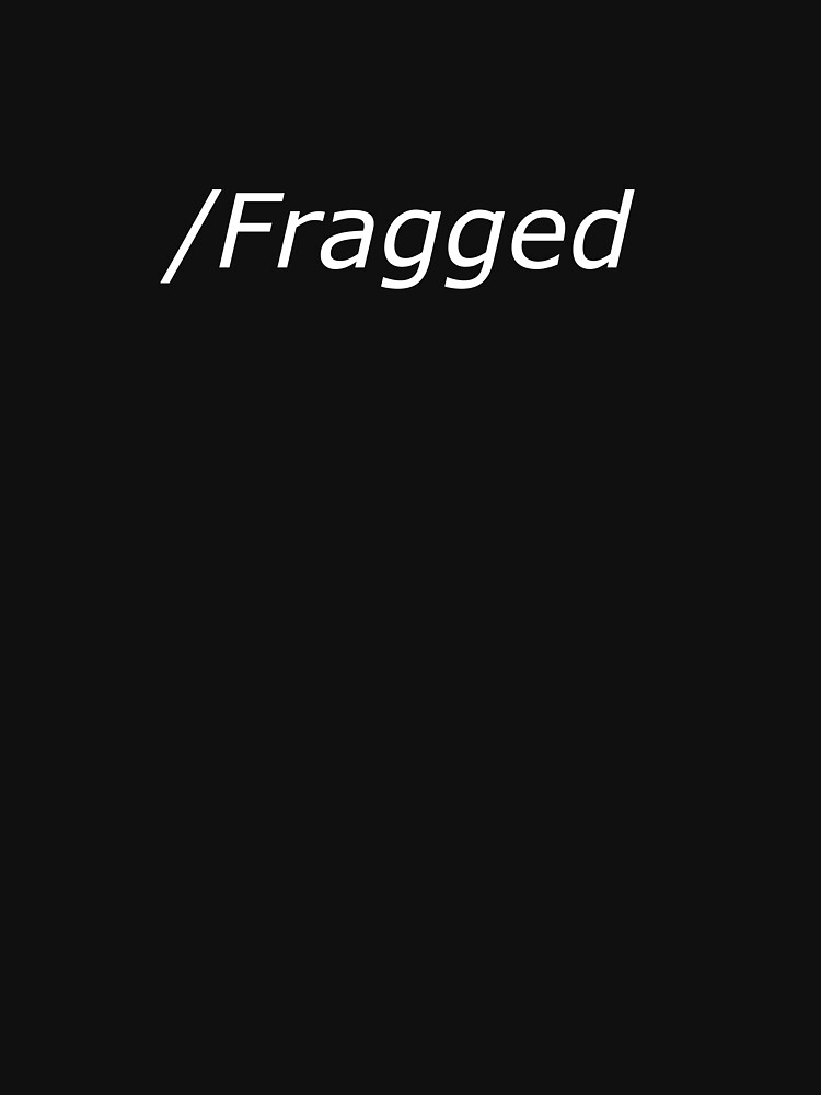 /fragged by mrsquiggles