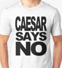 Caesar Says No Unisex T-Shirt
