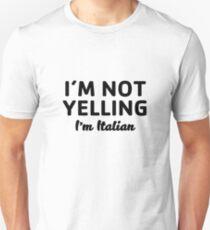 Not Yelling I'm Italian T-Shirt