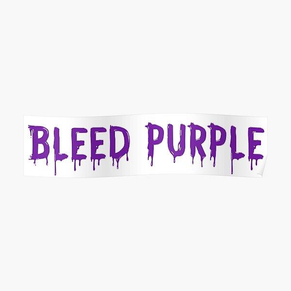 Bleed Purple Poster
