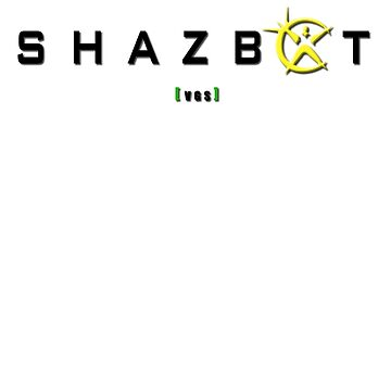 Shazbot! (black text) by chris654