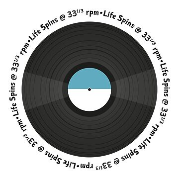 Life Spins at 33 1/3 rpm by Grafixfreak