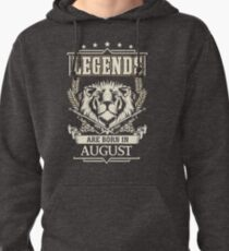 Legends Are Born In August - Lion and the Star Pullover Hoodie