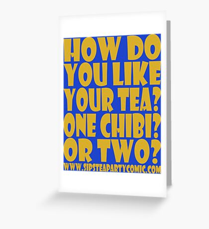 STPC: How Do You Like Your Tea? One Chibi? Or Two? 1.0 Greeting Card
