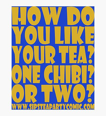 STPC: How Do You Like Your Tea? One Chibi? Or Two? 1.0 Photographic Print
