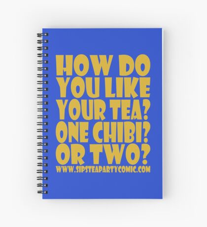 STPC: How Do You Like Your Tea? One Chibi? Or Two? 1.0 Spiral Notebook