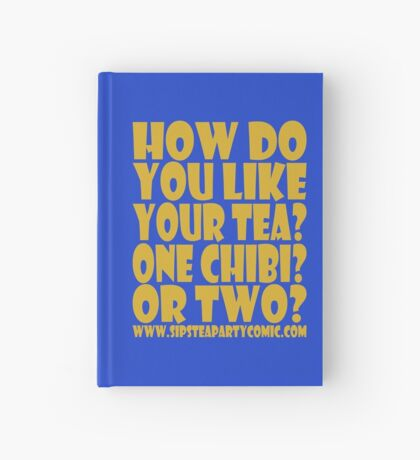 STPC: How Do You Like Your Tea? One Chibi? Or Two? 1.0 Hardcover Journal