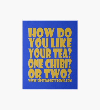 STPC: How Do You Like Your Tea? One Chibi? Or Two? 1.0 Art Board Print