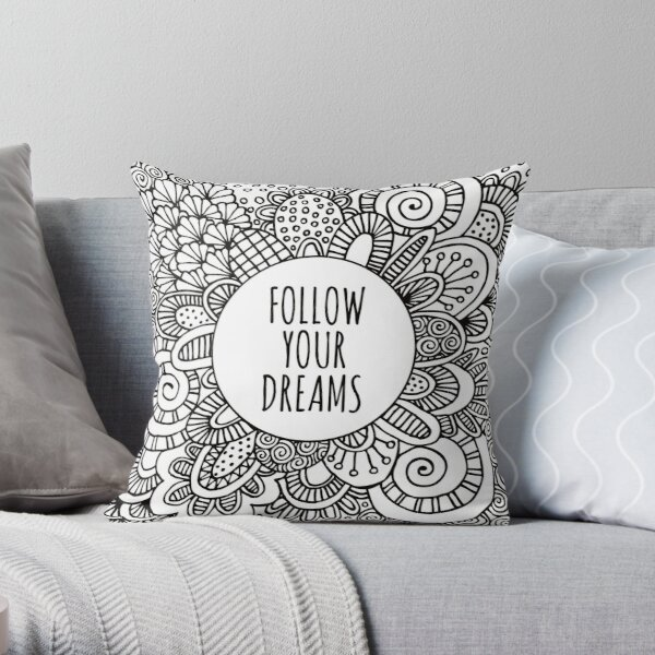 Follow your dreams doodle art Throw Pillow