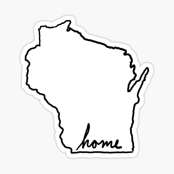 welcome home Wisconsin! Sticker