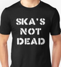 SKA'S NOT DEAD (white) T-Shirt