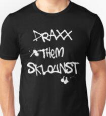 Draxx them sklounst Unisex T-Shirt