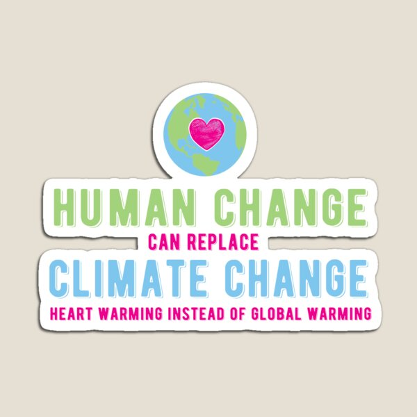 Human Change Can Replace Climate Change Magnet