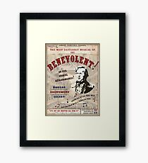 Benevolent! The most dastardly musical poster! Framed Print