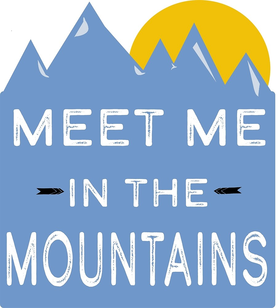 Meet Me in the Mountains by kphoff
