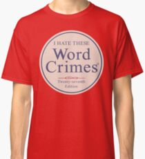 Word Crimes Classic T-Shirt