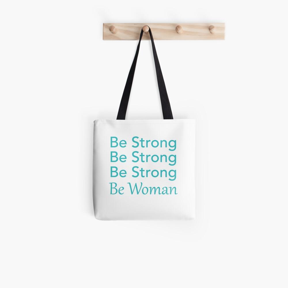 Be Strong Be Strong Be Strong Be Woman Tote Bag