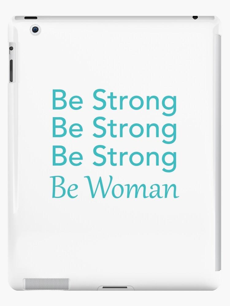 Be Strong Be Strong Be Strong Be Woman by NYMinuteMag