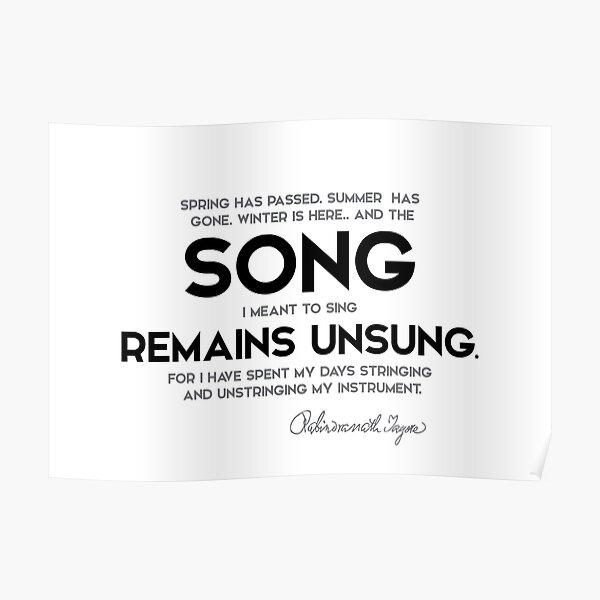 song remains unsung - rabindranath tagore Poster