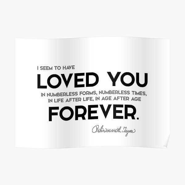 loved you, forever - rabindranath tagore Poster