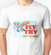 You'll never fly unless you try Unisex T-Shirt