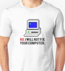 I'll not fix your computer T-Shirt
