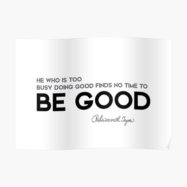 be good - rabindranath tagore Poster
